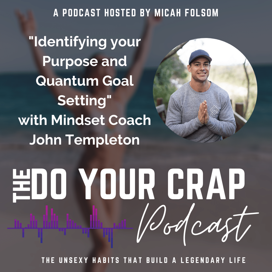 Identifying your Purpose and Quantum Goal Setting with John Templeton