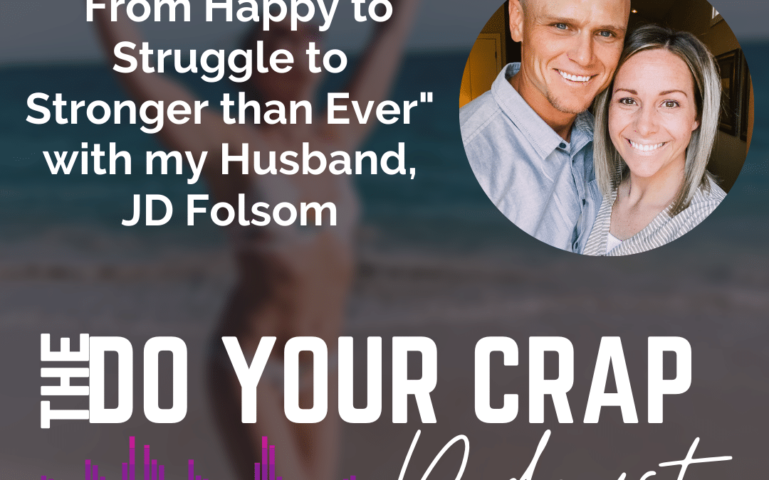 From Happy to Struggle to Stronger than Ever With my Husband, JD Folsom