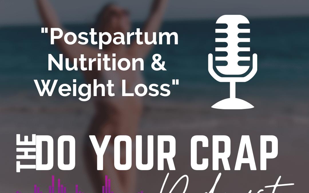 Postpartum Nutrition & Weight loss