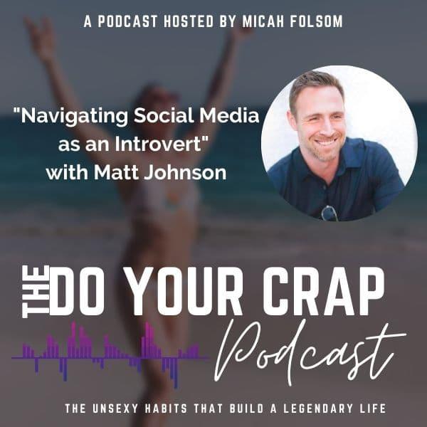 Navigating Social Media as an Introvert with Matt Johnson
