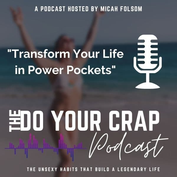Transform Your Life in Power Pockets