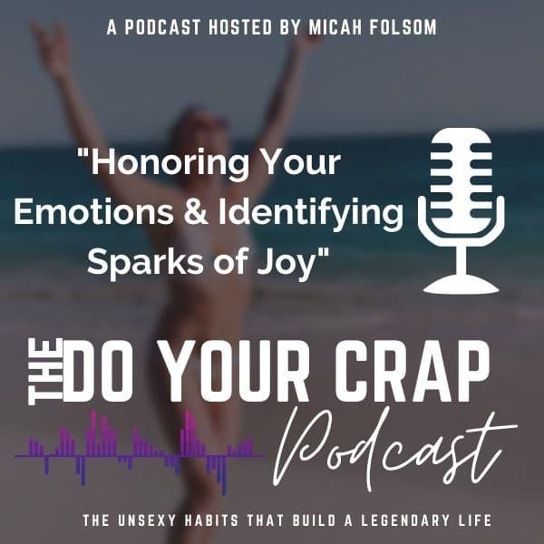 Honoring Your Emotions & Identifying Sparks of Joy