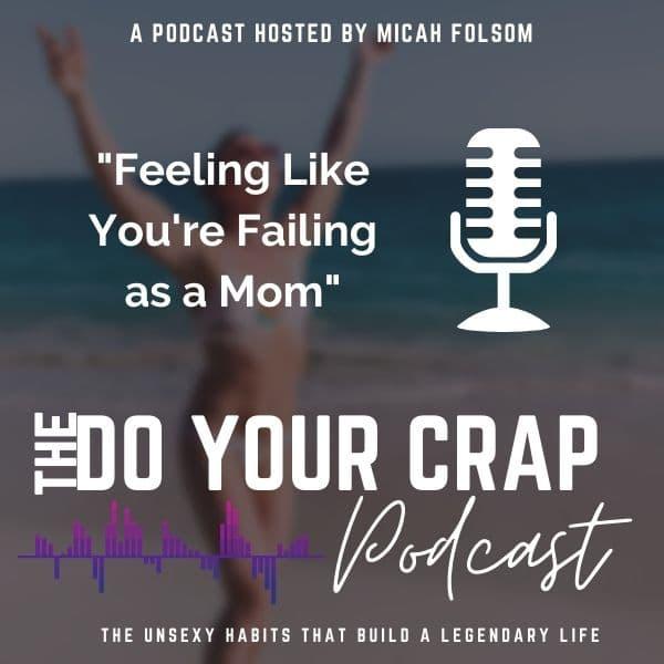 Do you feel like you're failing as a mom?