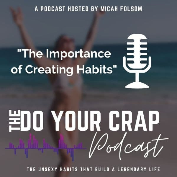 The Importance of creating habits