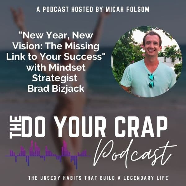 New Year, New Vision: The Missing Link to Your Success with Brad Bizjack