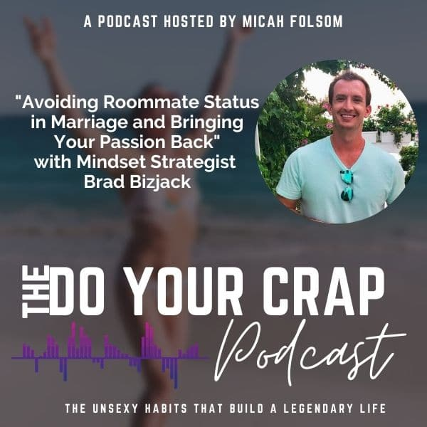 Avoiding Roommate Status in Marriage and Bringing Your Passion Back with Brad Bizjack