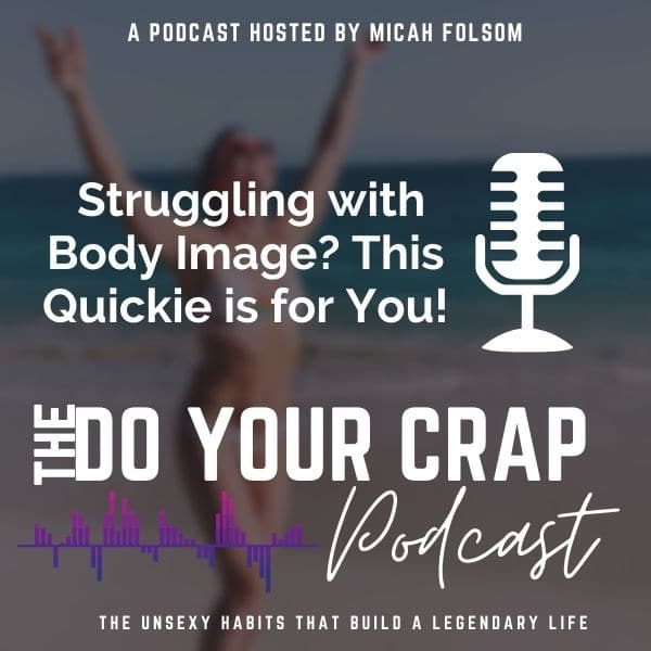 Struggling with Body Image? This Quickie is for You!