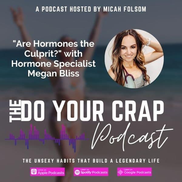 Are Hormones the Culprit? with Hormone Specialist Megan Bliss