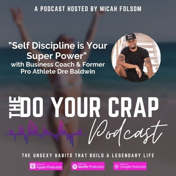 Self Discipline is Your Superpower with Business Coach & Former Pro Athlete, Dre Baldwin