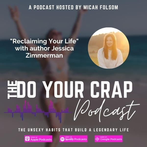 Reclaiming Your Life with Author Jessica Zimmerman
