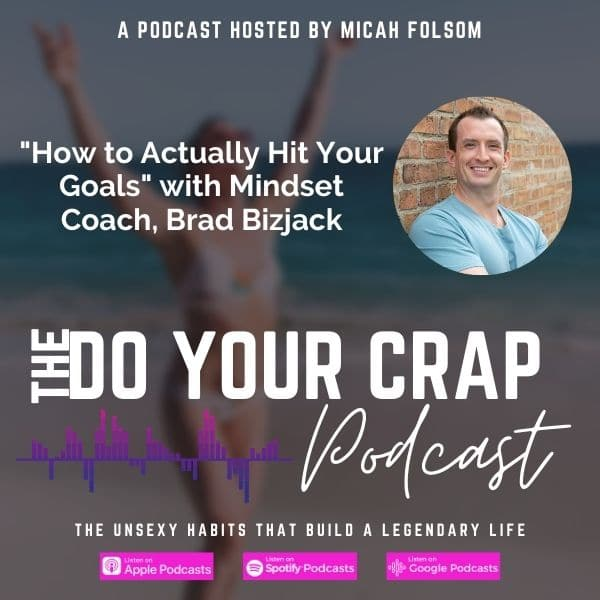 How to Actually Hit Your Goals with Brad Bizjack
