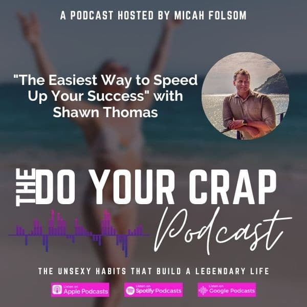 The Easiest Way to Speed Up Your Success with Shawn Thomas